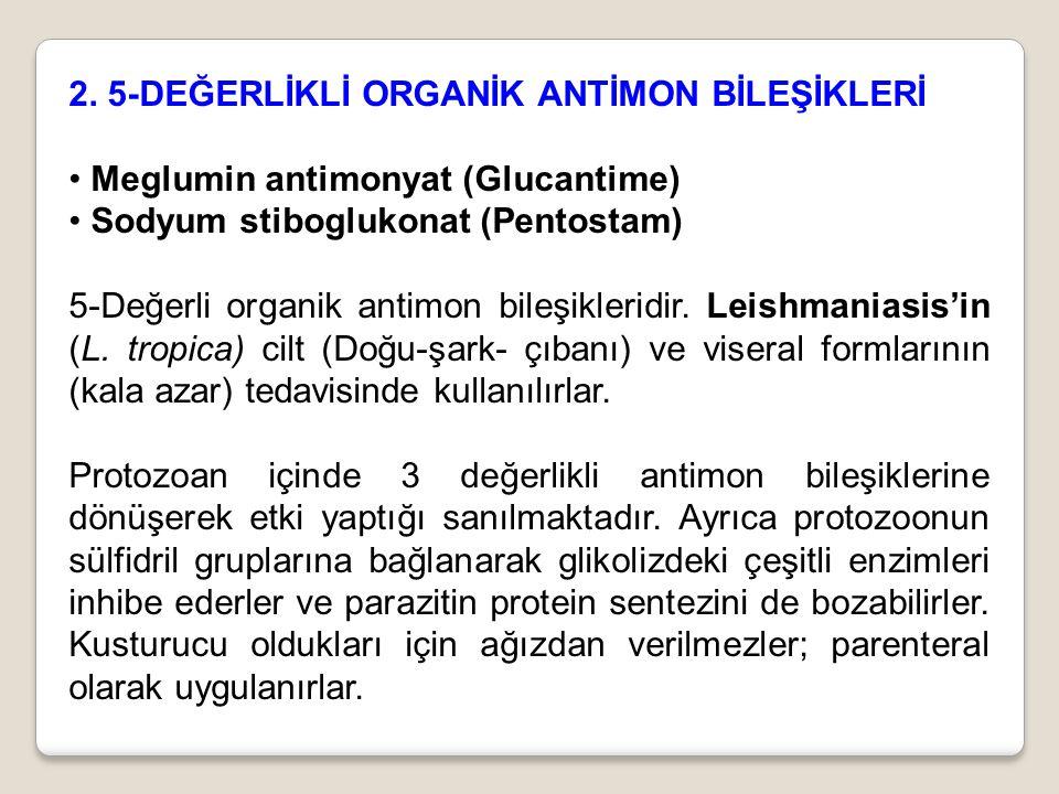 2. 5-DEĞERLİKLİ ORGANİK ANTİMON BİLEŞİKLERİ Meglumin antimonyat (Glucantime) Sodyum stiboglukonat (Pentostam) 5-Değerli organik antimon bileşikleridir