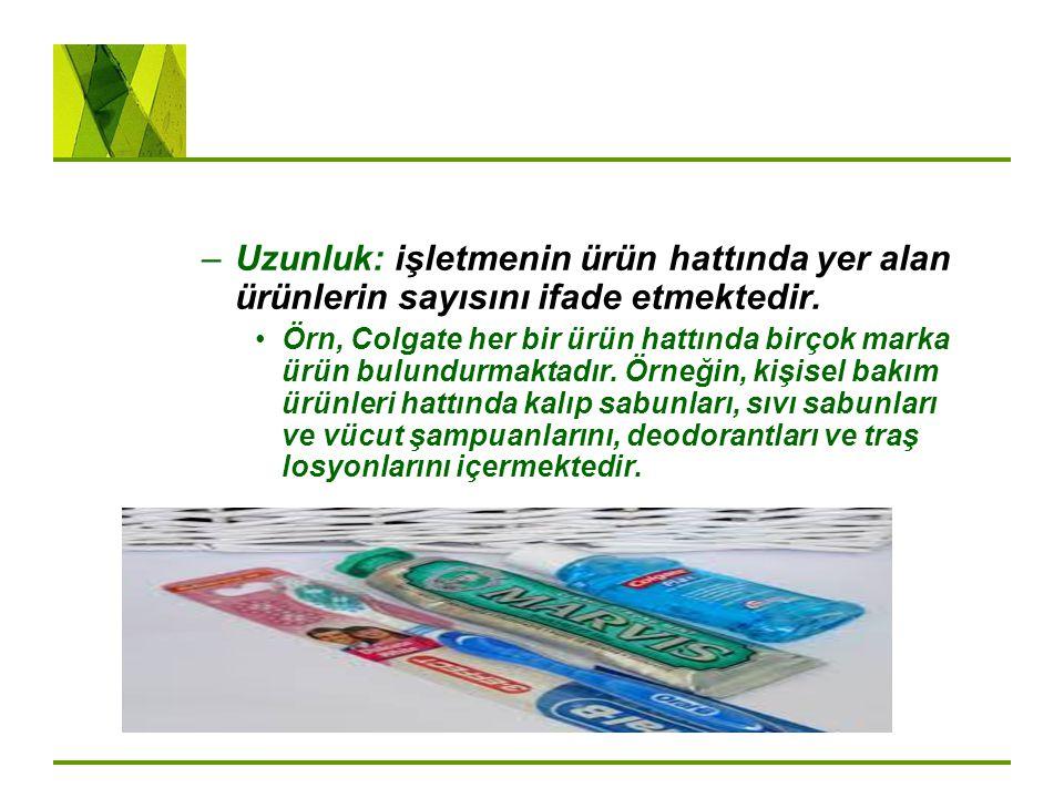 –Uzunluk: işletmenin ürün hattında yer alan ürünlerin sayısını ifade etmektedir. Örn, Colgate her bir ürün hattında birçok marka ürün bulundurmaktadır