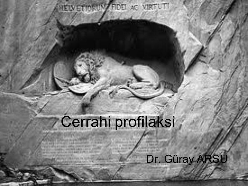 Cerrahi profilaksi Dr. Güray ARSU