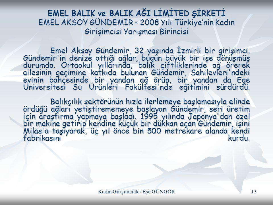 Kadın Girişimcilik - Eşe GÜNGÖR 15 EMEL BALIK ve BALIK AĞI LİMİTED ŞİRKETİ EMEL AKSOY GÜNDEMİR - 2008 Yılı Türkiye'nin Kadın Girişimcisi Yarışması Bir