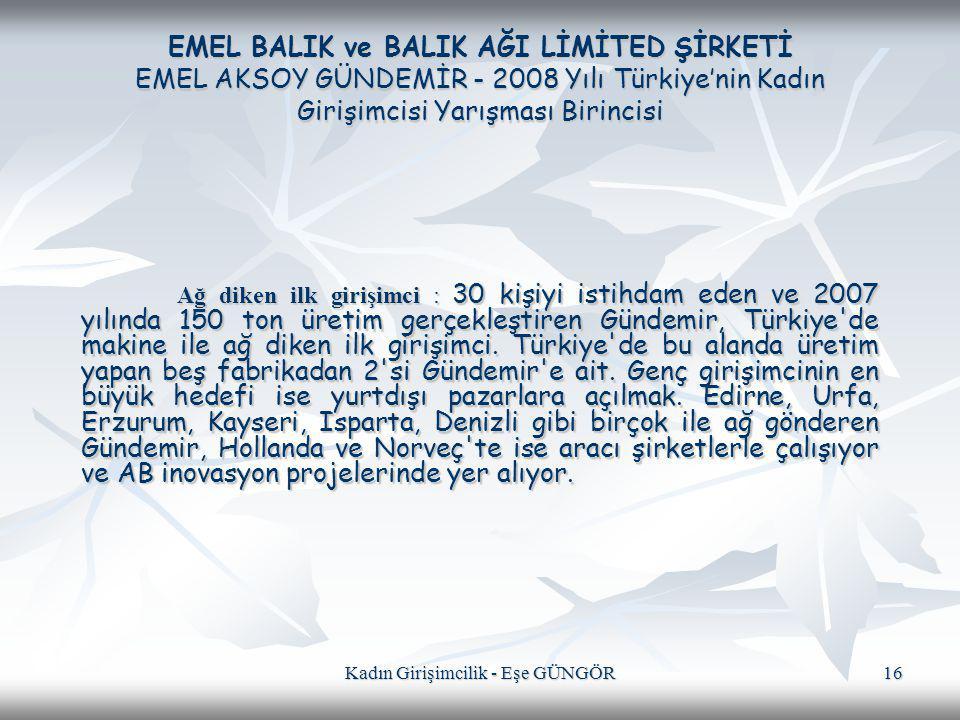 Kadın Girişimcilik - Eşe GÜNGÖR 16 EMEL BALIK ve BALIK AĞI LİMİTED ŞİRKETİ EMEL AKSOY GÜNDEMİR - 2008 Yılı Türkiye'nin Kadın Girişimcisi Yarışması Bir