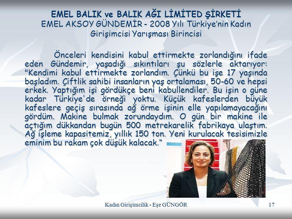 Kadın Girişimcilik - Eşe GÜNGÖR 17 EMEL BALIK ve BALIK AĞI LİMİTED ŞİRKETİ EMEL AKSOY GÜNDEMİR - 2008 Yılı Türkiye'nin Kadın Girişimcisi Yarışması Bir