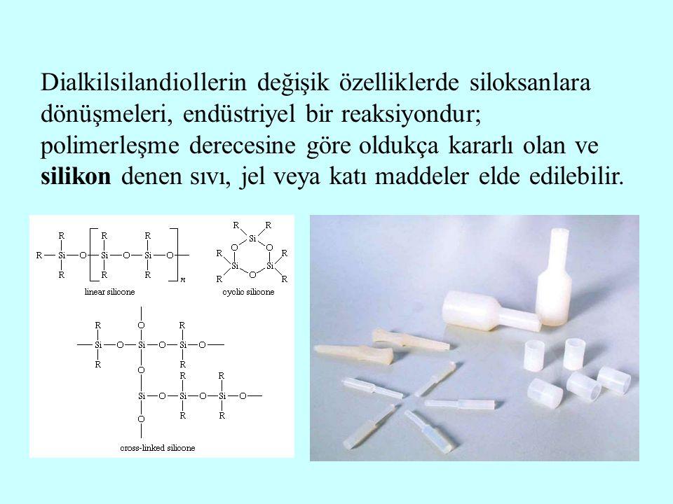 Dialkilsilandiollerin değişik özelliklerde siloksanlara dönüşmeleri, endüstriyel bir reaksiyondur; polimerleşme derecesine göre oldukça kararlı olan v