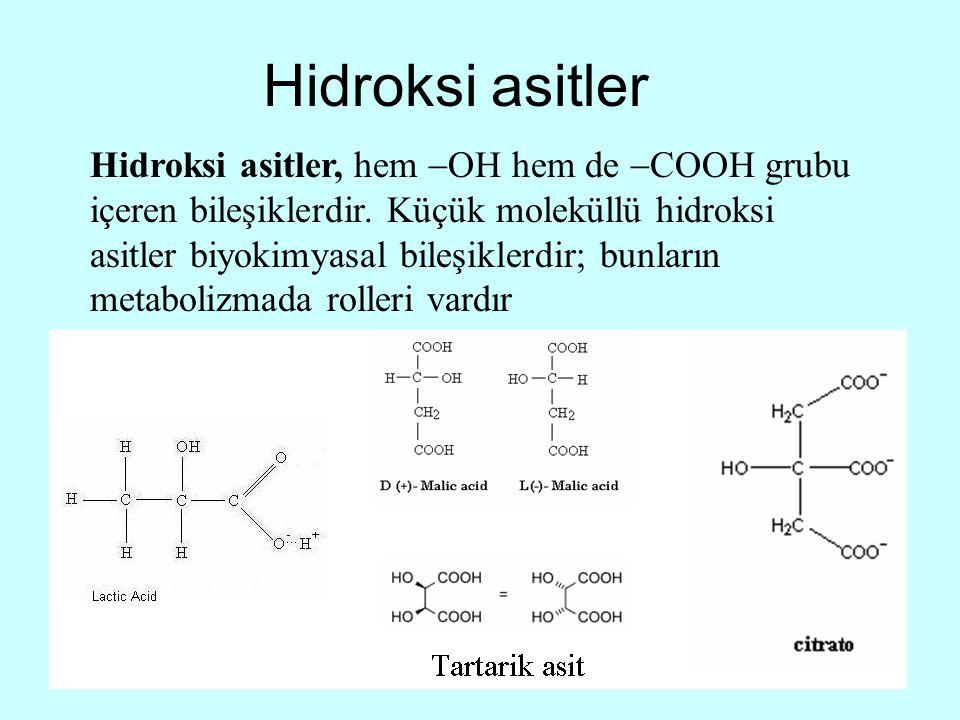 Hidroksi asitler Hidroksi asitler, hem  OH hem de  COOH grubu içeren bileşiklerdir. Küçük moleküllü hidroksi asitler biyokimyasal bileşiklerdir; bun