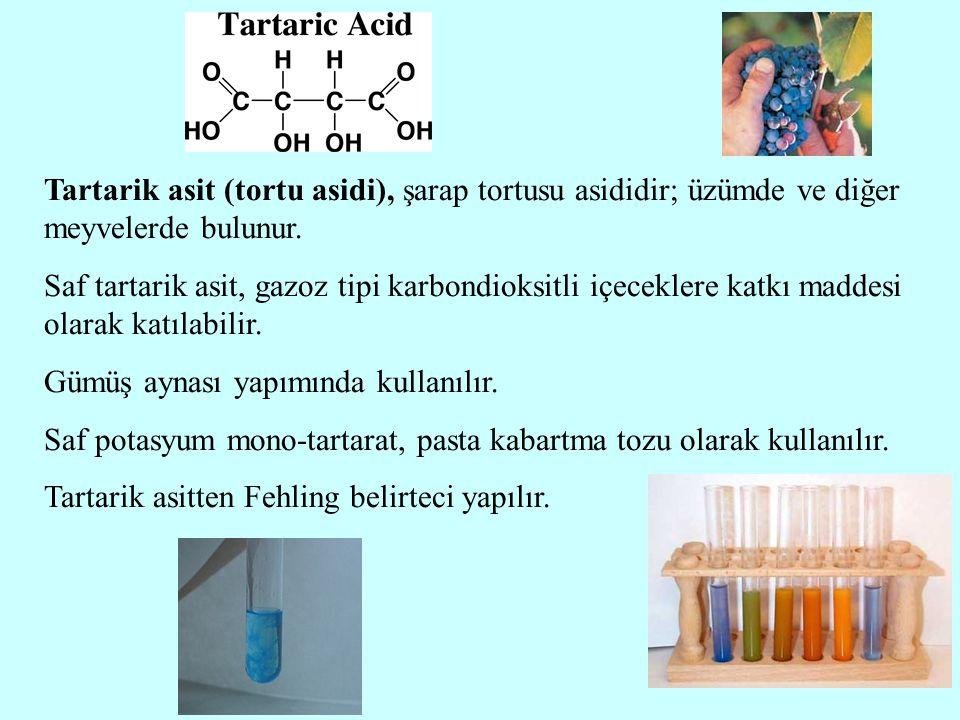 Tartarik asit (tortu asidi), şarap tortusu asididir; üzümde ve diğer meyvelerde bulunur. Saf tartarik asit, gazoz tipi karbondioksitli içeceklere katk