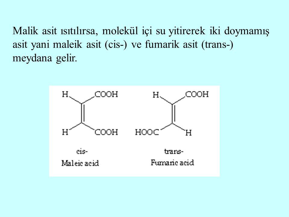 Malik asit ısıtılırsa, molekül içi su yitirerek iki doymamış asit yani maleik asit (cis-) ve fumarik asit (trans-) meydana gelir.