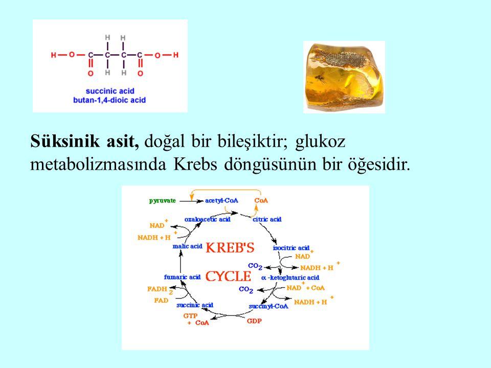 Süksinik asit, doğal bir bileşiktir; glukoz metabolizmasında Krebs döngüsünün bir öğesidir.