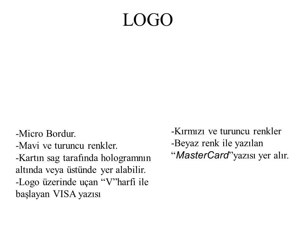 """LOGO -Micro Bordur. -Mavi ve turuncu renkler. -Kartın sag tarafında hologramnın altında veya üstünde yer alabilir. -Logo üzerinde uçan """"V""""harfi ile ba"""