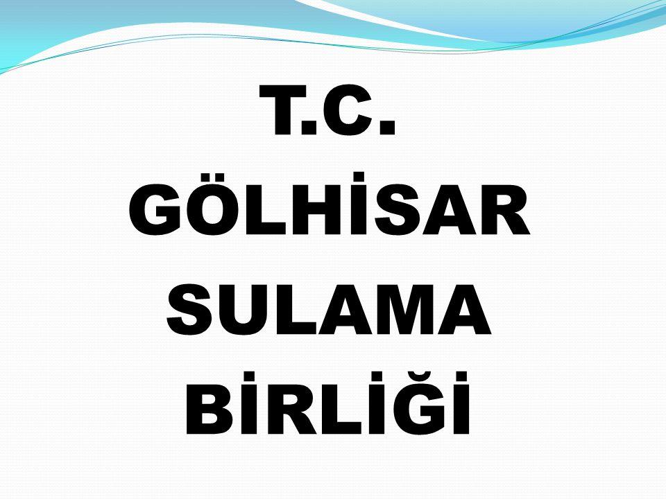 T.C. GÖLHİSAR SULAMA BİRLİĞİ