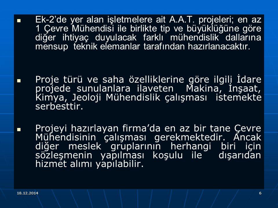 18.12.20146 Ek-2'de yer alan işletmelere ait A.A.T. projeleri; en az 1 Çevre Mühendisi ile birlikte tip ve büyüklüğüne göre diğer ihtiyaç duyulacak fa