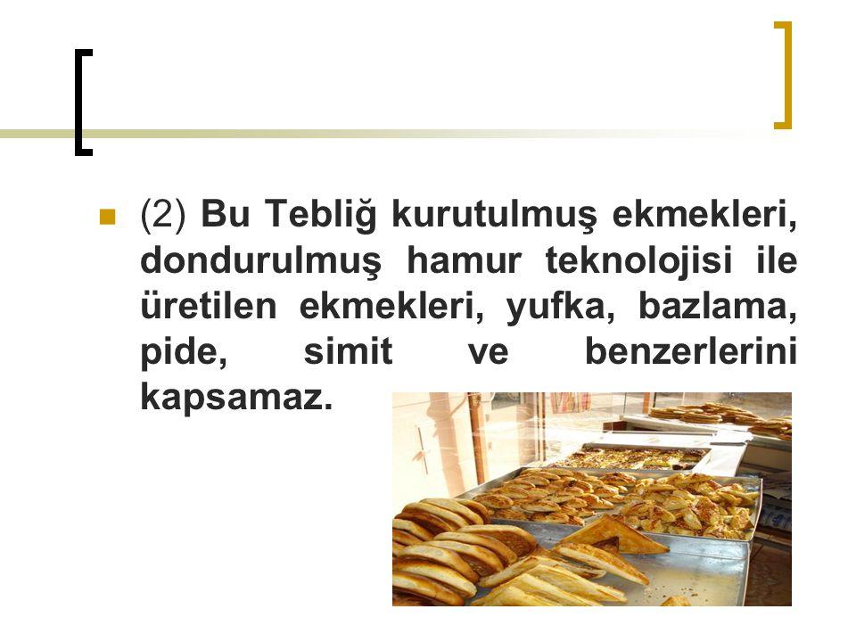 Ekmek çeşitleri: Ekmek tanımında geçen bileşenlere ilave olarak tahıl ürünlerini ve istenildiğinde çeşni maddelerini de içeren ve tekniğine uygun olarak üretilen ekmekler Diğer ekmek çeşitleri: Bir veya birden fazla tahıl unu, tahıl ezmesi, tahıl tanesi, tahıl kırması, tahıl irmiği, soya unu, baklagil unları, kepek, bitkisel yağ, süt ve/veya süt ürünleri, bitkisel lif veya diğer çeşni maddelerinden bir veya birkaçının ilave edilmesinden sonra tekniğine uygun olarak üretilen ekmekler Çeşni maddesi: Sert kabuklu meyveler, kurutulmuş meyveler, yağlı tohumlar, bal, pekmez, tahin, peynir altı suyu tozu, baharat, kavrulmuş malt unu, çikolata, yumurta, patates gibi yenilebilir diğer ürünler,