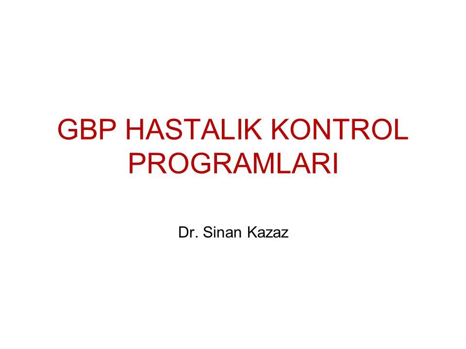 GBP HASTALIK KONTROL PROGRAMLARI Dr. Sinan Kazaz