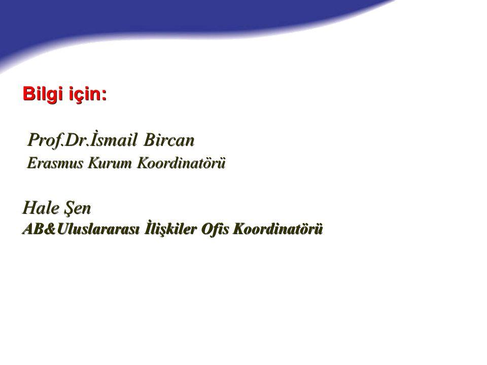 Bilgi için: Prof.Dr.İsmail Bircan Erasmus Kurum Koordinatörü Hale Şen AB&Uluslararası İlişkiler Ofis Koordinatörü