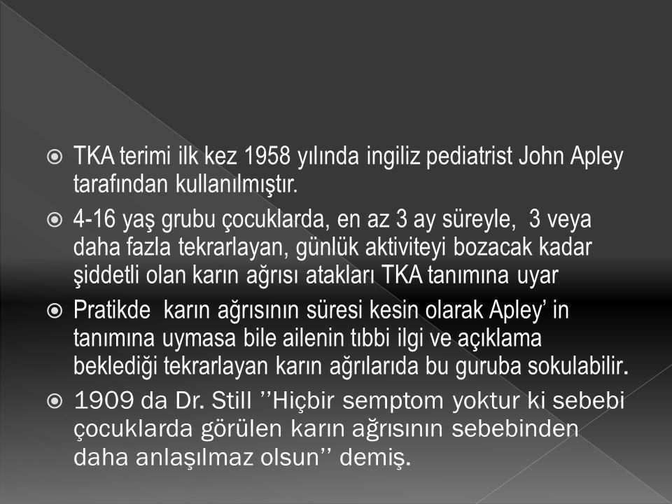  TKA terimi ilk kez 1958 yılında ingiliz pediatrist John Apley tarafından kullanılmıştır.  4-16 yaş grubu çocuklarda, en az 3 ay süreyle, 3 veya dah