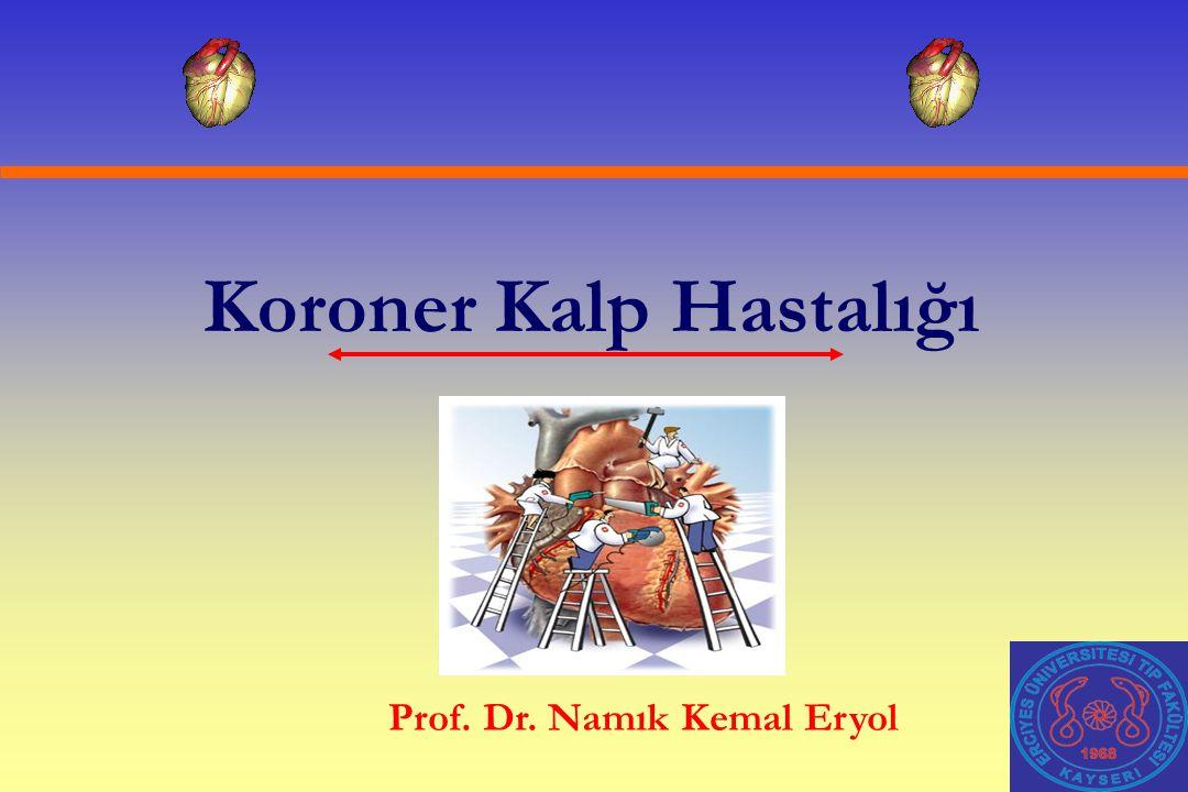 Koroner Kalp Hastalığı Prof. Dr. Namık Kemal Eryol