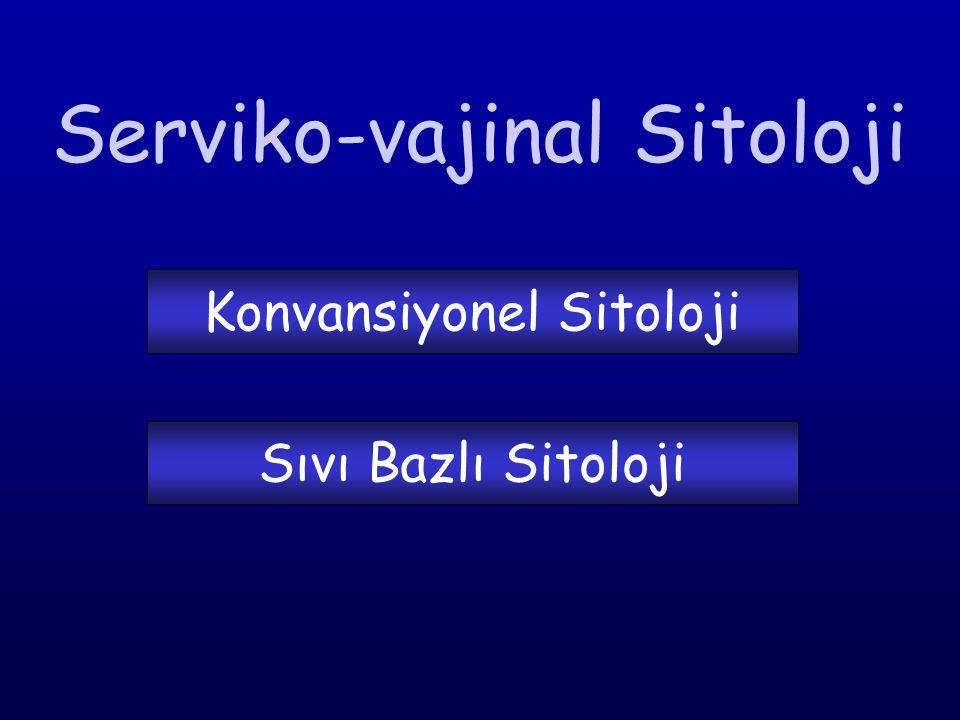 Serviko-vajinal Sitoloji Sıvı Bazlı Sitoloji Konvansiyonel Sitoloji