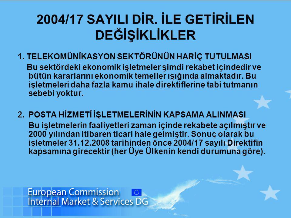 2004/17 SAYILI DİR. İLE GETİRİLEN DEĞİŞİKLİKLER 1.