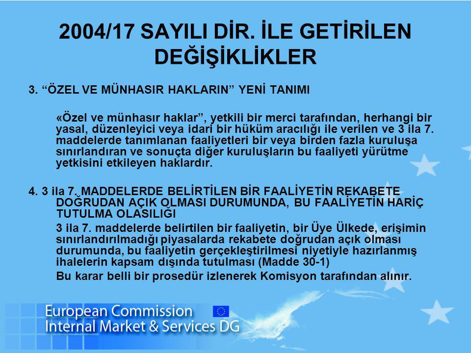 2004/17 SAYILI DİR. İLE GETİRİLEN DEĞİŞİKLİKLER 3.
