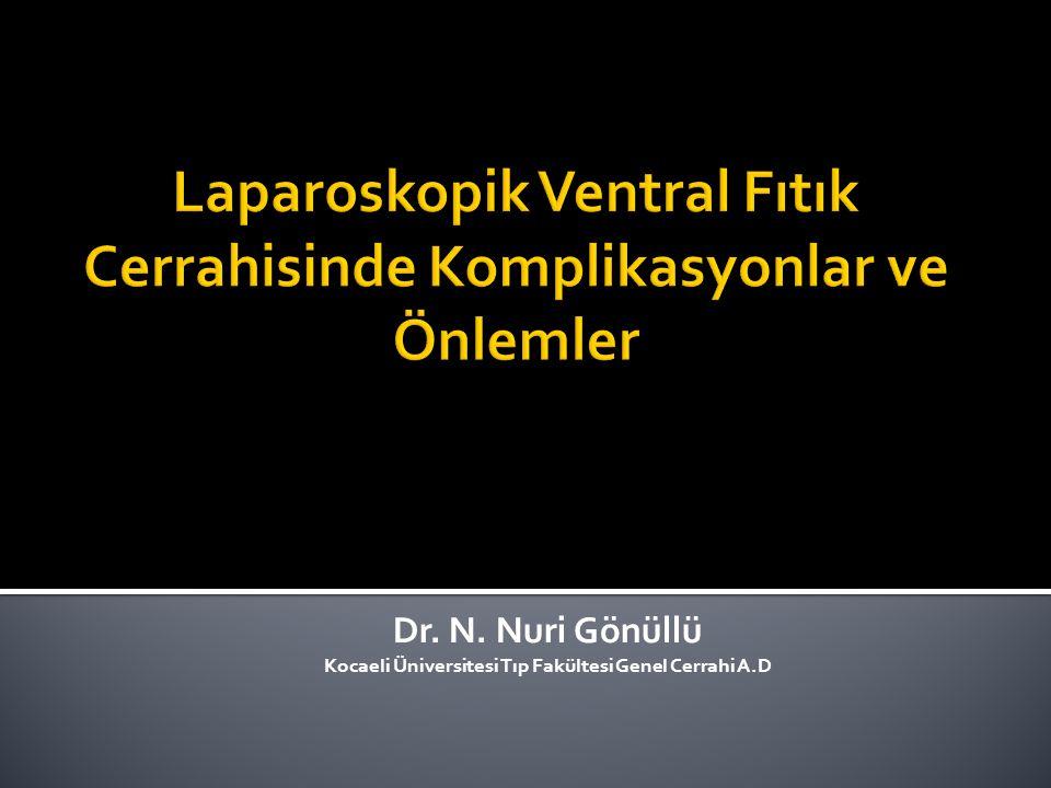 Dr. N. Nuri Gönüllü Kocaeli Üniversitesi Tıp Fakültesi Genel Cerrahi A.D