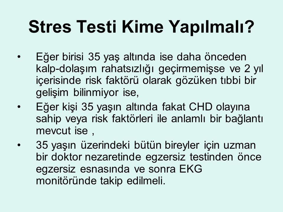 EGZERSİZ VE STRES TESTİ Niçin Stres Testi Yapılır? -Normal görünümde kadın ve erkeklerde kalp krizinin belirtileri sessiz olması sebebiyle gizli olan