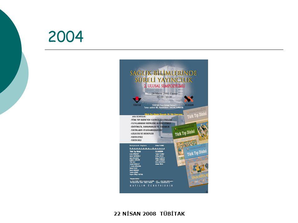 22 NİSAN 2008 TÜBİTAK 2004