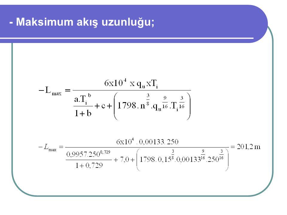 - Maksimum akış uzunluğu;