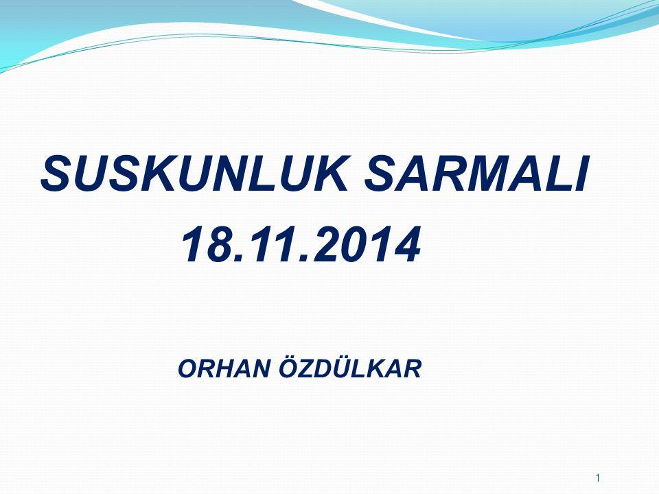 1 SUSKUNLUK SARMALI 18.11.2014 ORHAN ÖZDÜLKAR