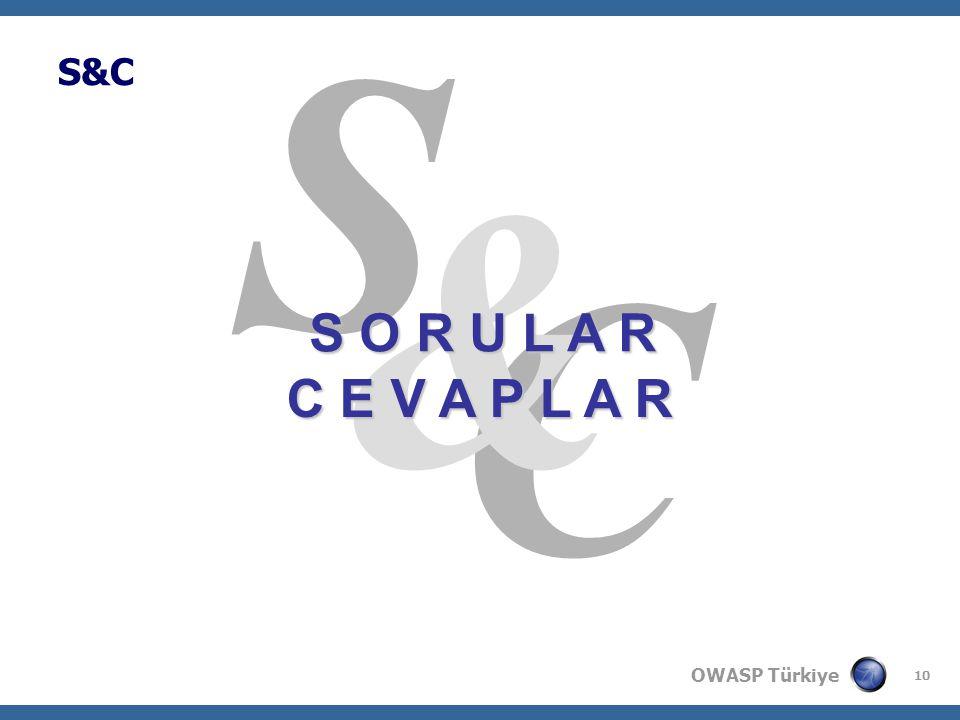 OWASP Türkiye 10 C S & S O R U L A R C E V A P L A R S&CS&C