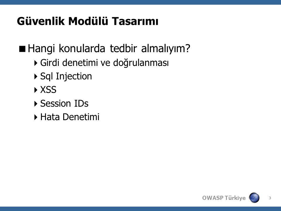OWASP Türkiye 3 Güvenlik Modülü Tasarımı  Hangi konularda tedbir almalıyım.