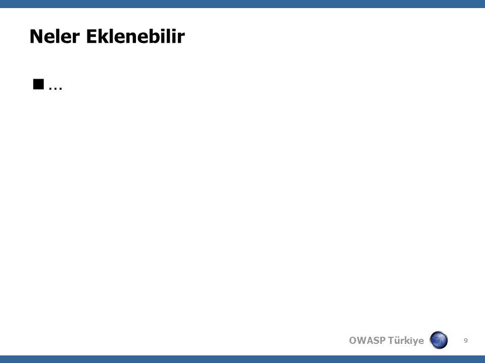 OWASP Türkiye 9 Neler Eklenebilir ……