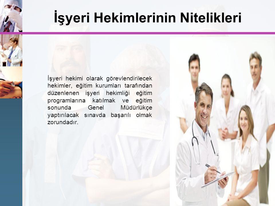 İşyeri Hekimlerinin Nitelikleri İşyeri hekimi olarak görevlendirilecek hekimler, eğitim kurumları tarafından düzenlenen işyeri hekimliği eğitim progra