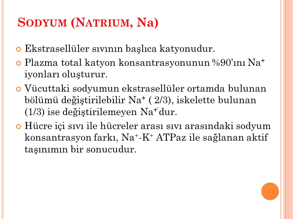 S ODYUM (N ATRIUM, Na) Ekstrasellüler sıvının başlıca katyonudur. Plazma total katyon konsantrasyonunun %90'ını Na + iyonları oluşturur. Vücuttaki sod