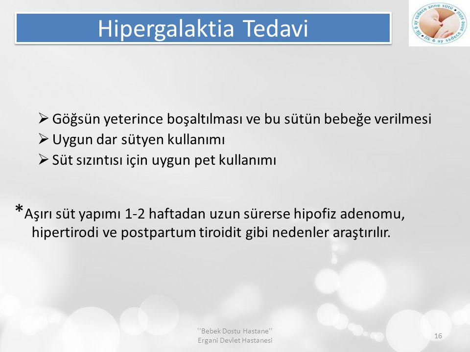 3b)Hipergalaktia  Bebeğin tüketim kapasitesinin ötesinde ve kontrolsüz süt üretimine denir.