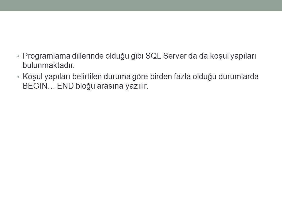 Programlama dillerinde olduğu gibi SQL Server da da koşul yapıları bulunmaktadır. Koşul yapıları belirtilen duruma göre birden fazla olduğu durumlarda