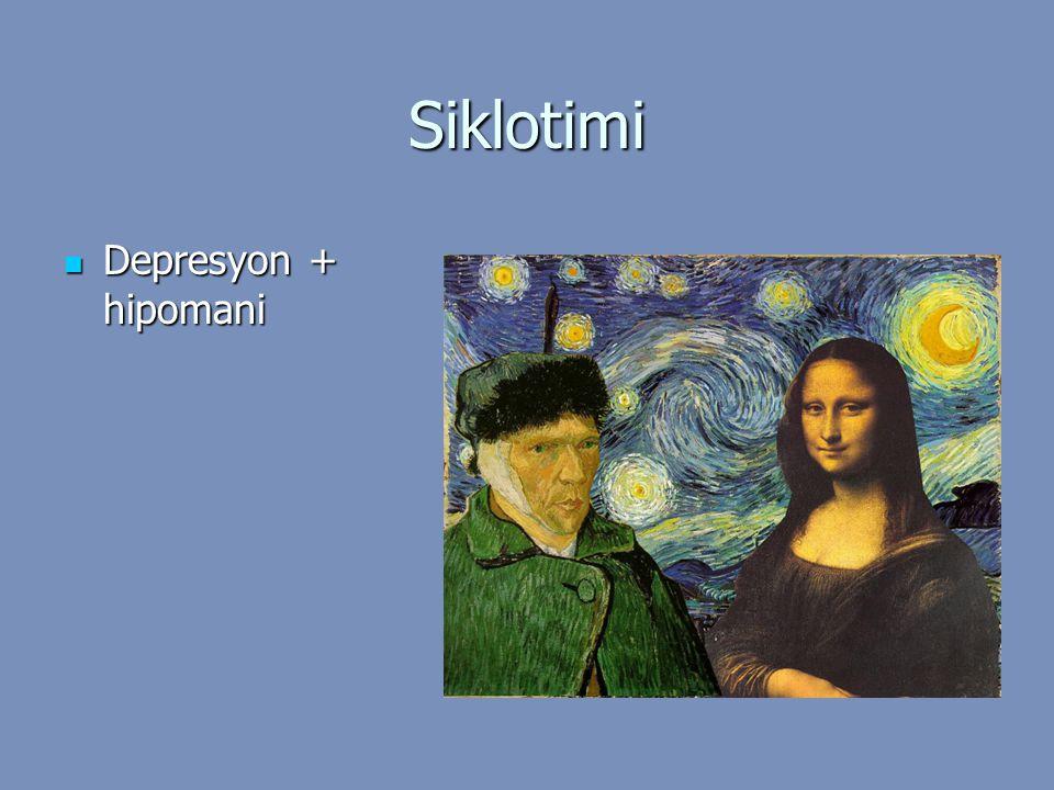 Siklotimi Depresyon + hipomani Depresyon + hipomani