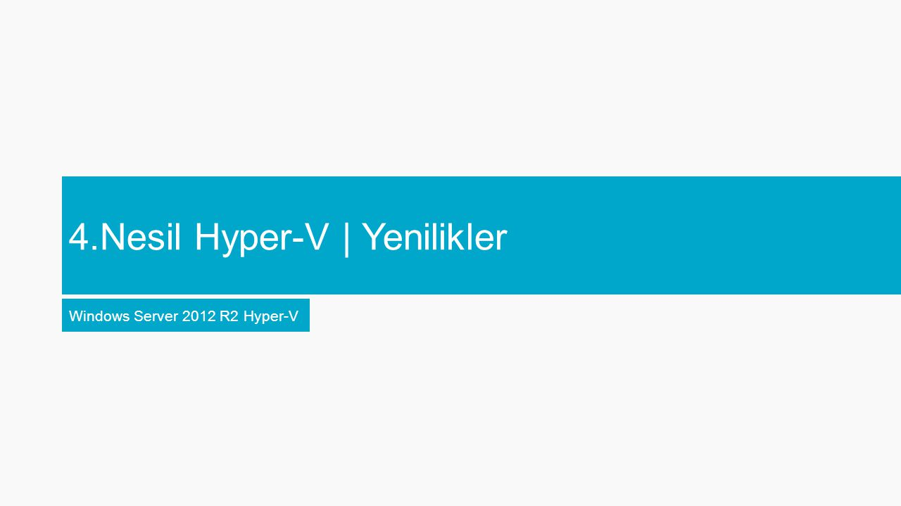 Windows Server 2012 R2 Datacenter Hyper-V ile kullanılabilir.