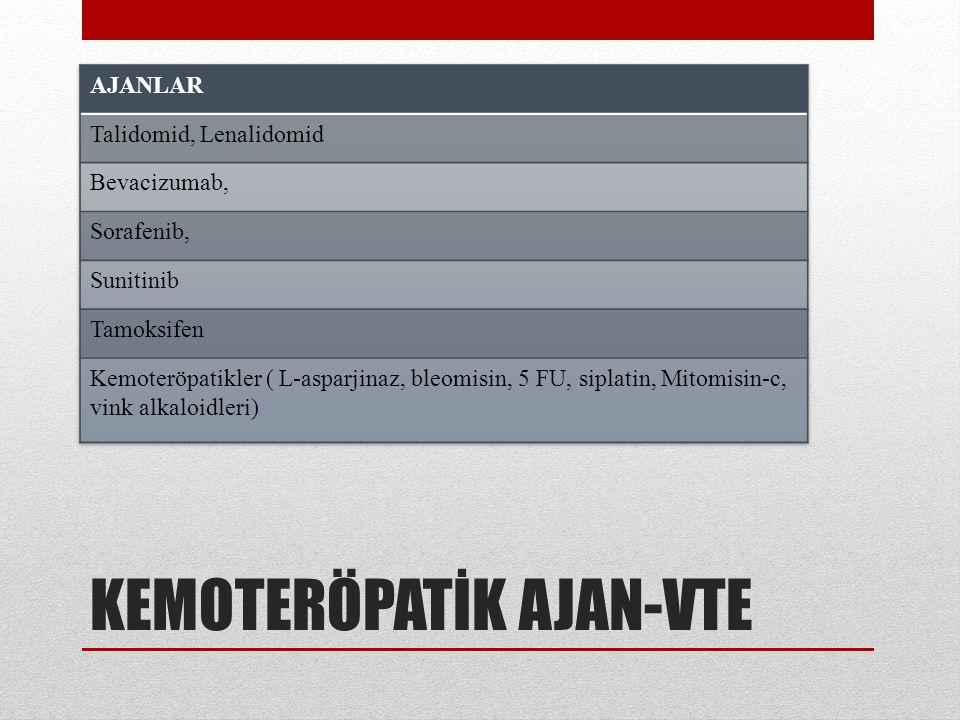 KEMOTERÖPATİK AJAN-VTE
