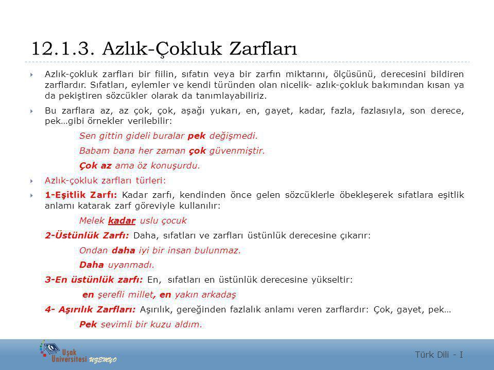 5-) Aşağıdaki cümlelerin hangisinde farklı bir zarf kullanılmıştır.