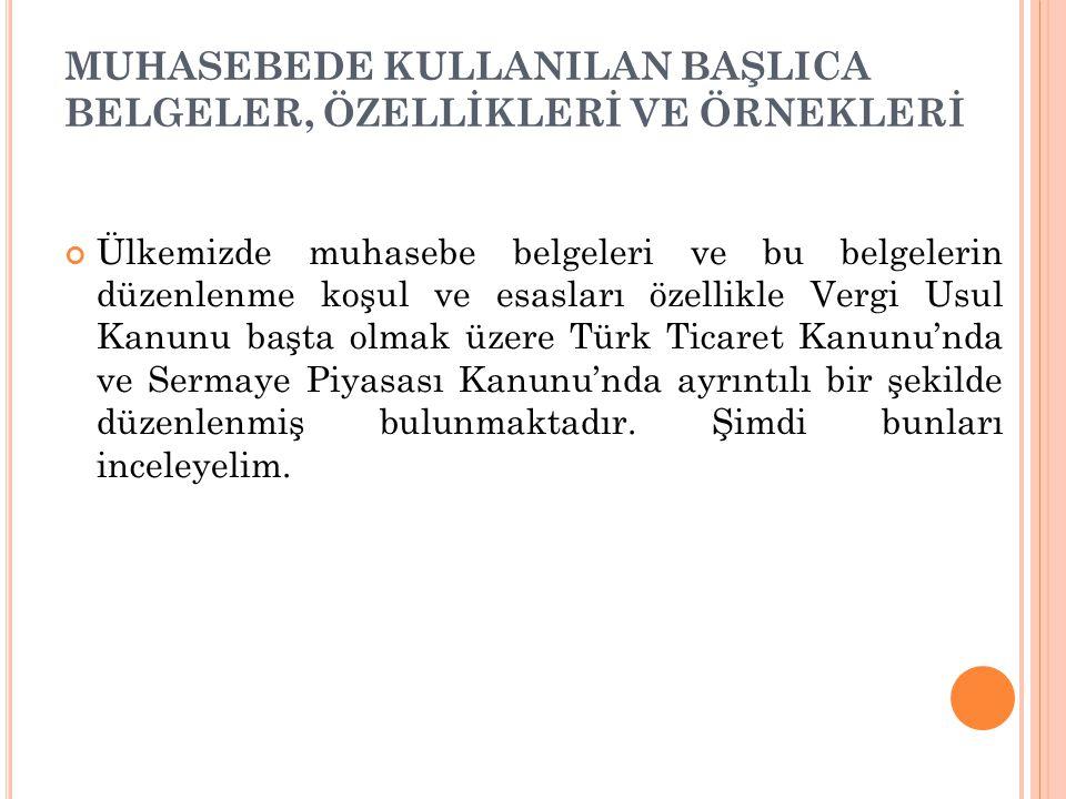 Ülkemizde muhasebe belgeleri ve bu belgelerin düzenlenme koşul ve esasları özellikle Vergi Usul Kanunu başta olmak üzere Türk Ticaret Kanunu'nda ve Se