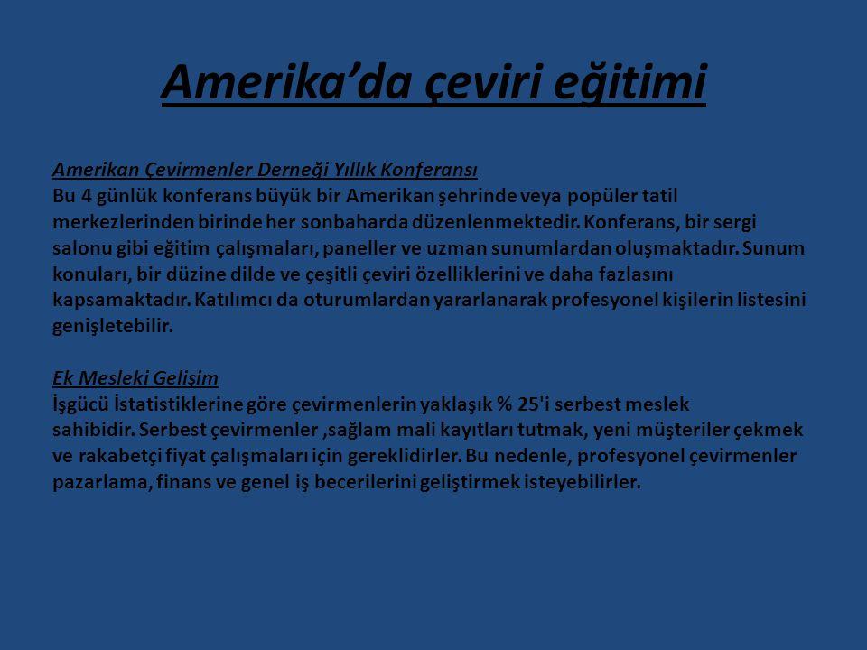 Amerika'da çeviri eğitimi Amerikan Çevirmenler Derneği Yıllık Konferansı Bu 4 günlük konferans büyük bir Amerikan şehrinde veya popüler tatil merkezle