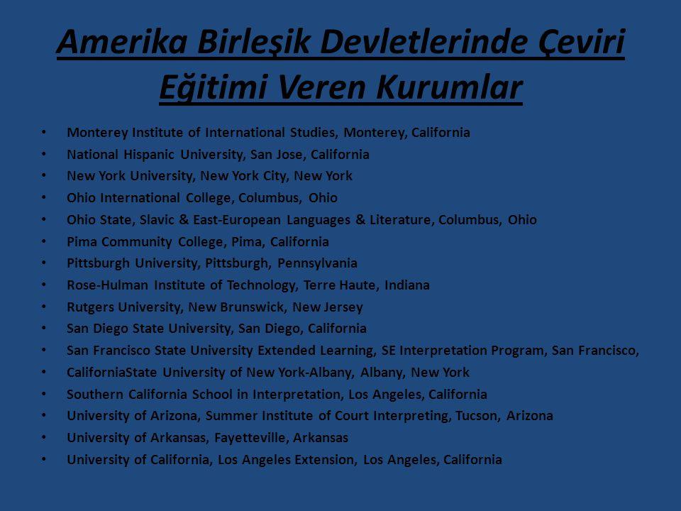 Amerika Birleşik Devletlerinde Çeviri Eğitimi Veren Kurumlar Monterey Institute of International Studies, Monterey, California National Hispanic Unive