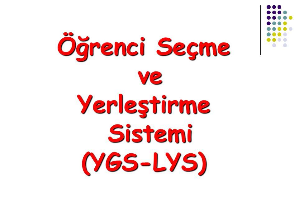 Öğrenci Seçme ve Yerleştirme Sistemi (YGS-LYS)
