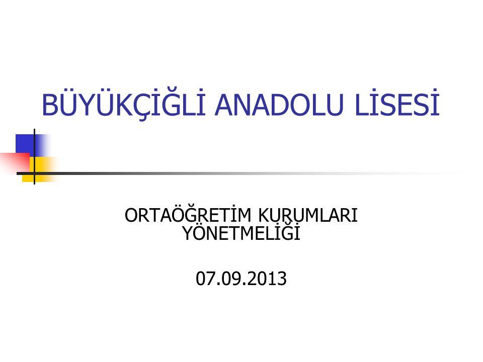 BÜYÜKÇİĞLİ ANADOLU LİSESİ ORTAÖĞRETİM KURUMLARI YÖNETMELİĞİ 07.09.2013