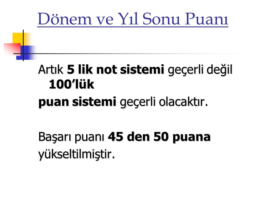 Dönem ve Yıl Sonu Puanı Yeni puan sistemi aşağıdaki gibi düzenlenmiştir.
