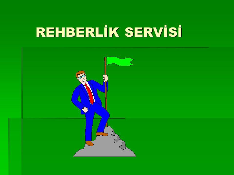 REHBERLİK SERVİSİ REHBERLİK SERVİSİ