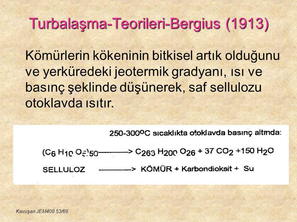 Turbalaşma-Teorileri-Bergius (1913) Kömürlerin kökeninin bitkisel artık olduğunu ve yerküredeki jeotermik gradyanı, ısı ve basınç şeklinde düşünerek,