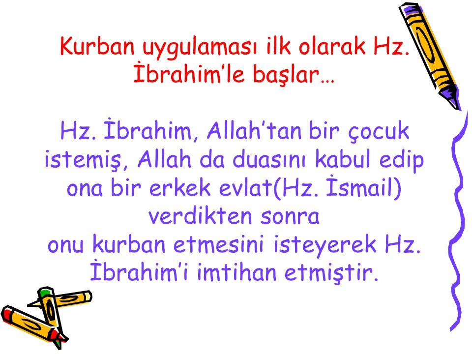 Kurban uygulaması ilk olarak Hz.İbrahim'le başlar… Hz.