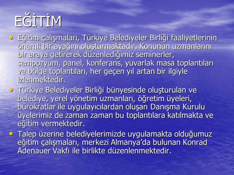EĞİTİM Eğitim çalışmaları, Türkiye Belediyeler Birliği faaliyetlerinin önemli bir ayağını oluşturmaktadır.