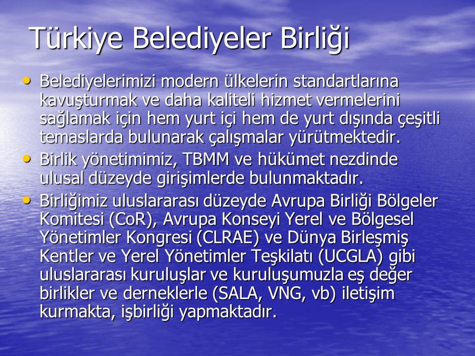 Türkiye Belediyeler Birliği Belediyelerimizi modern ülkelerin standartlarına kavuşturmak ve daha kaliteli hizmet vermelerini sağlamak için hem yurt içi hem de yurt dışında çeşitli temaslarda bulunarak çalışmalar yürütmektedir.