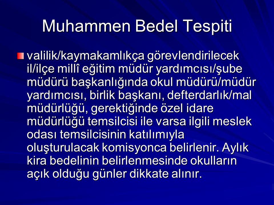 Muhammen Bedel Tespiti valilik/kaymakamlıkça görevlendirilecek il/ilçe millî eğitim müdür yardımcısı/şube müdürü başkanlığında okul müdürü/müdür yardı